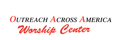 Outreach Across America Worship Center